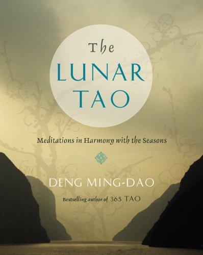 The Lunar Tao By Deng Ming-Dao