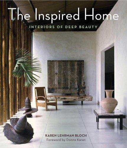 The Inspired Home By Karen Lehrman Bloch