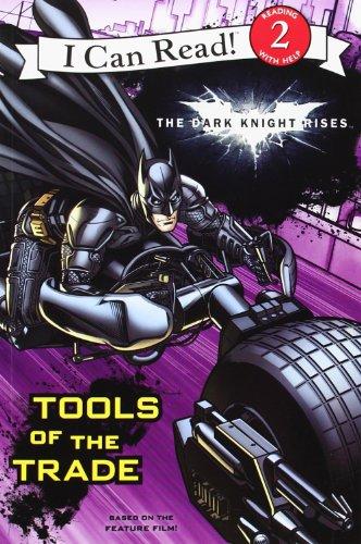 The Dark Knight Rises: Tools of the Trade (I Can Read Media Tie-Ins - Level 1-2) By Jodi Huelin