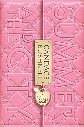 Summer and the City (A Carrie Diaries Novel) By Candace Bushnell