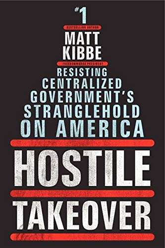 Hostile Takeover By Matt Kibbe