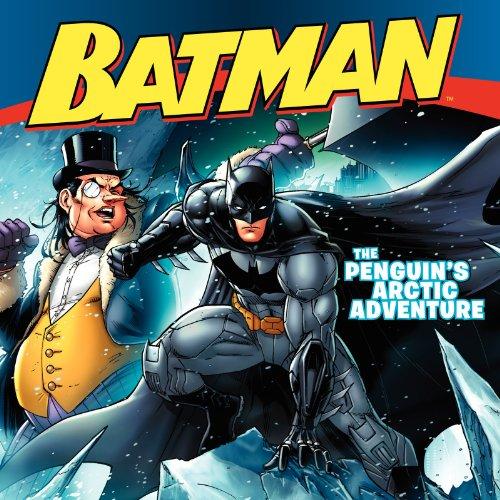 Batman Classic: The Penguin's Arctic Adventure By Donald Lemke