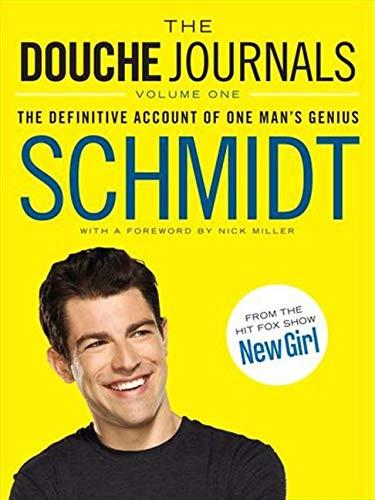 The Douche Journals By Schmidt