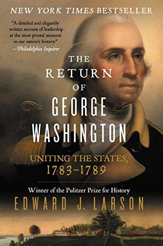 The Return Of George Washington By Edward Larson