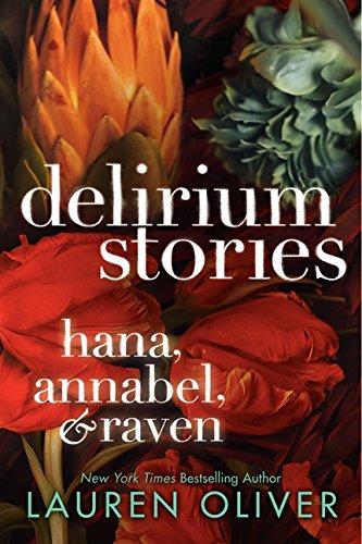 Delirium Stories: Hana, Annabel, and Raven By Lauren Oliver