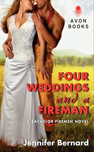 Four Weddings And A Fireman By Jennifer Bernard