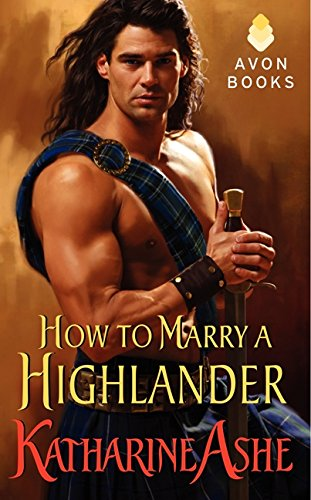 How to Marry a Highlander By Katharine Ashe