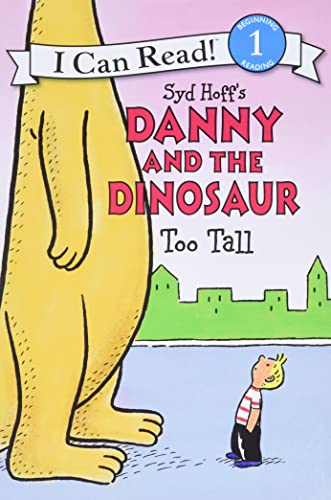Danny and the Dinosaur: Too Tall By Syd Hoff
