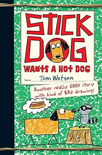 Stick Dog Wants a Hot Dog By Tom Watson