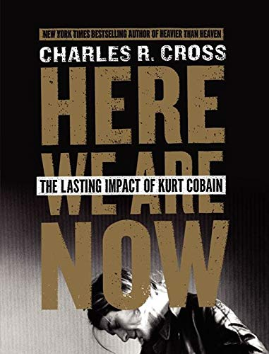 Here We Are Now von Charles R Cross
