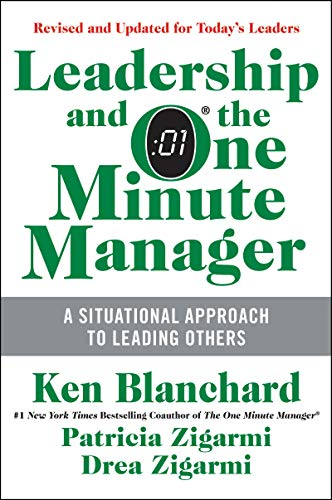 Leadership and the One Minute Manager By Ken Blanchard