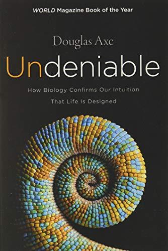 Undeniable By Douglas Axe