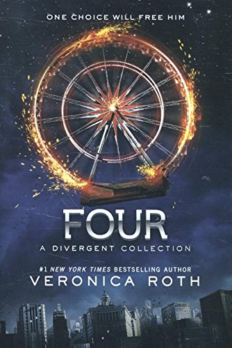 Four: A Divergent Collection (divergent insurgent allegiant) By Veronica Roth