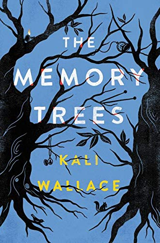 The Memory Trees By Kali Wallace