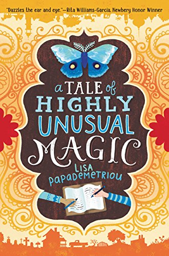 A Tale of Highly Unusual Magic By Papademetriou, Lisa