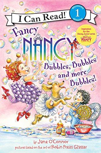 Fancy Nancy: Bubbles, Bubbles, and More Bubbles! von Jane O'Connor