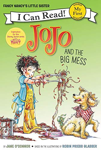 Fancy Nancy: JoJo and the Big Mess By Jane O'Connor