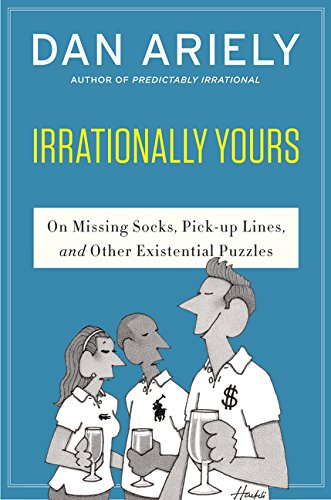 Irrationally Yours By Dr Dan Ariely