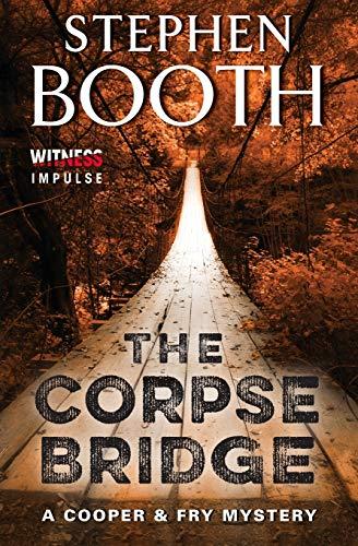 The Corpse Bridge By Professor Stephen Booth
