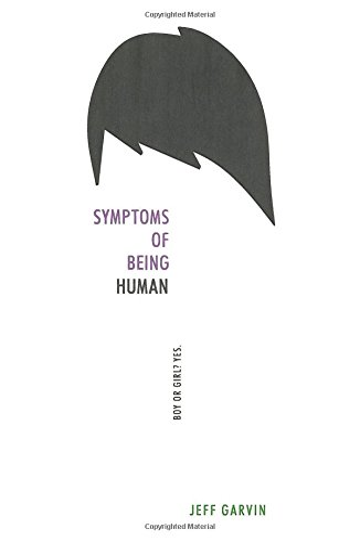 Symptoms of Being Human von Jeff Garvin