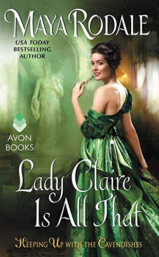 Lady Claire Is All That By Maya Rodale
