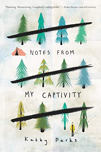 Notes from My Captivity By Kathy Parks