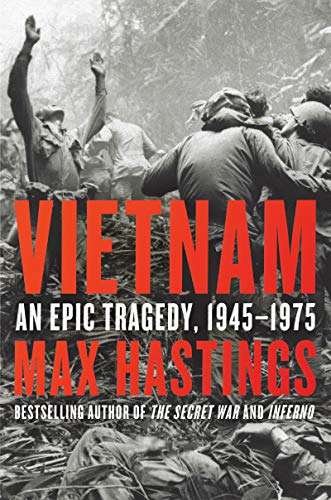 Vietnam By Sir Max Hastings