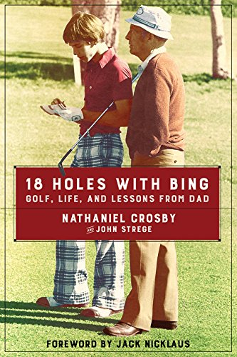 18 Holes with Bing By Nathaniel Crosby