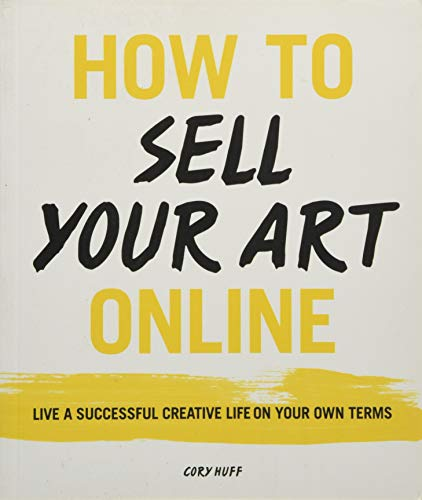 How to Sell Your Art Online By Cory Huff