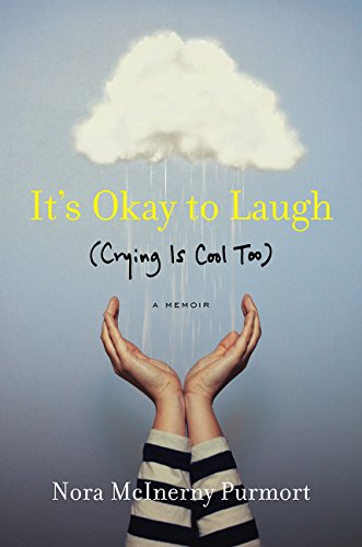 It's Okay to Laugh By Nora McInerny Purmort