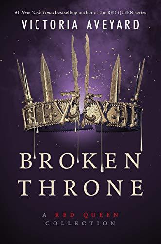 Broken Throne: A Red Queen Collection von Victoria Aveyard