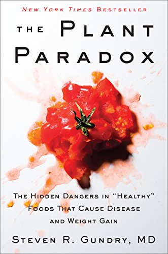 The Plant Paradox By Steven R. Gundry, M.D.