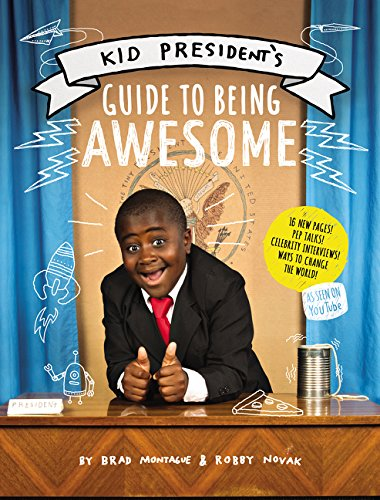 Kid President's Guide to Being Awesome By Robby Novak