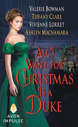All I Want for Christmas Is a Duke By Ashlyn MacNamara
