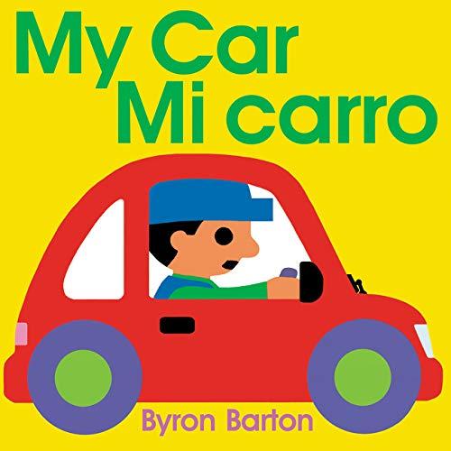 My Car/Mi Carro (Spanish/English Bilingual Edition) By Byron Barton