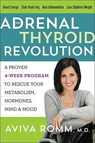 The Adrenal Thyroid Revolution By Aviva Romm, M.D.