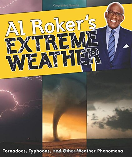 Al Roker's Extreme Weather By Al Roker