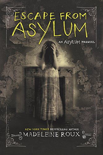Escape from Asylum By Madeleine Roux