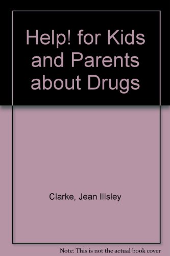 Help! for Kids and Parents about Drugs By Jean Illsley Clarke