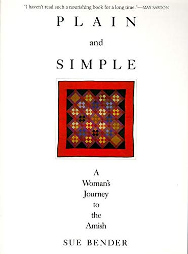 Plain and Simple: A Woman's Journey to the Amish (Ohio) By Sue Bender