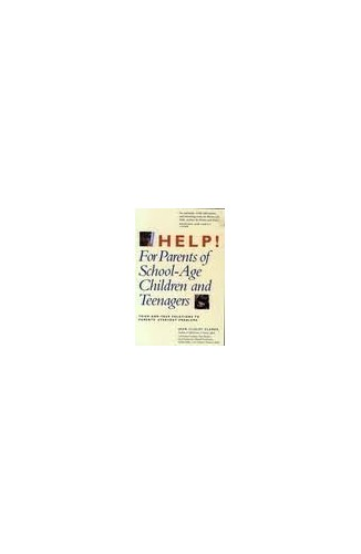 Help! for Parents of School-Age Children and Teenagers By Jean Illsley Clarke