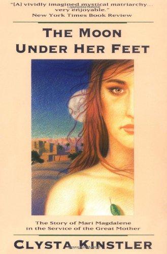 Moon under Her Feet By Clysta Kinstler