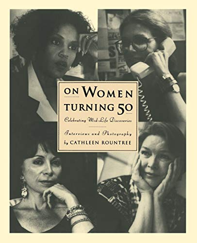 On Women Turning Fifty: Celebrating Mid-Life Discoveries By Cathleen Rountree