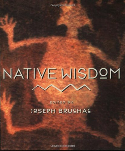 Native Wisdom By Joseph Bruchac