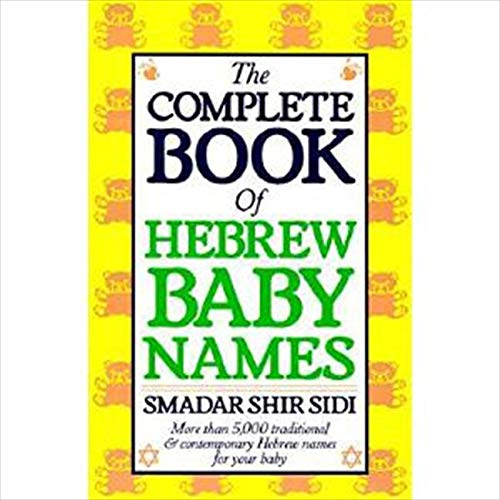 The Complete Book of Hebrew Baby Names By Smadar Shir-Sidi