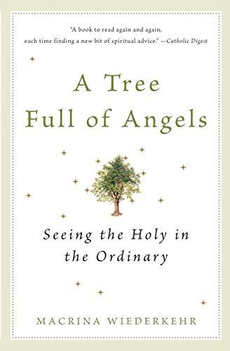A Tree Full of Angels By Macrina Wiederkehr