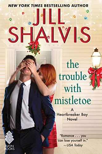 Trouble with Mistletoe By Jill Shalvis