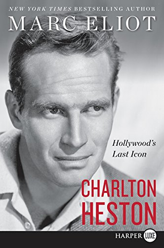 Charlton Heston By Marc Eliot