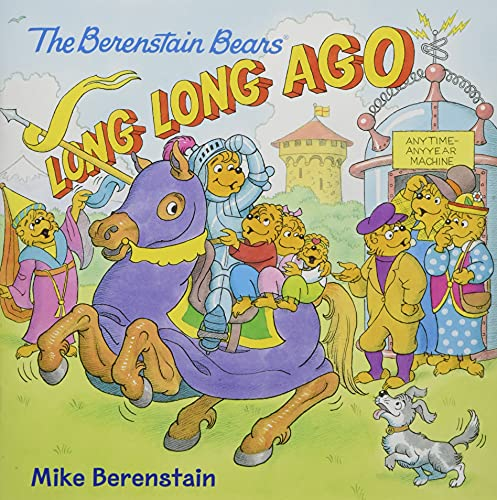 The Berenstain Bears: Long, Long Ago By Mike Berenstain