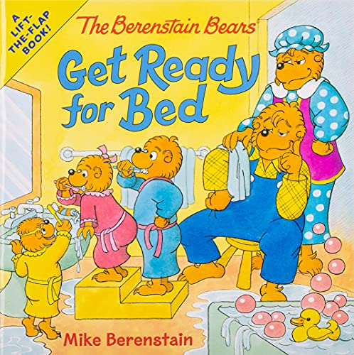 The Berenstain Bears Get Ready for Bed By Mike Berenstain
